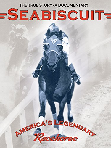 - Seabiscuit: America's Legendary Racehorse - The True Story (A Documentary)