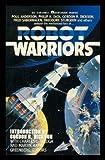 Robot Warriors, Gordon R. Dickson, 0441531660