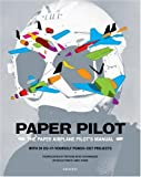 Paper Pilot: The Paper Airplane Pilot's Manual