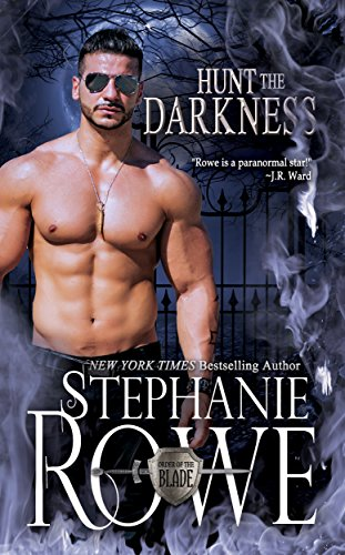 Hunt the Darkness (Order of the Blade Book 11) (Volume 11)