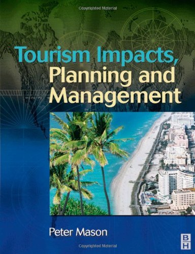 By Peter Mason Tourism Impacts, Planning and Management (1st Frist Edition) [Paperback]