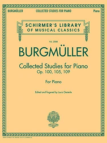 Johann Friedrich Burgmuller: Collected Studies For Piano - Op.100, Op.105, Op.109 (Schirmer's Library of Musical Classics) por Louis Oesterle,Johann Friedrich Burgmuller