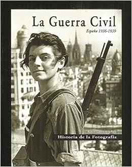 La Guerra Civil. España. 1936-1939: Amazon.es: Guerra de la Vega ...