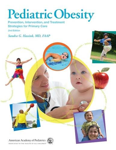 Pediatric Obesity: Prevention, Intervention, and Treatment Strategies for Primary Care by American Academy of Pediatrics