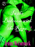 In the Bedroom with the Rope 3: Coming Undone