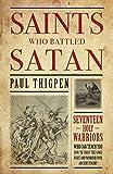 Saints Who Battled Satan: Seventeen Holy Warriors