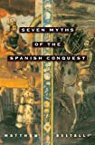Front cover for the book Seven Myths of the Spanish Conquest by Matthew Restall