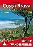 Costa Brava: Vom Cap de Creus bis Montserrat. 57 Touren