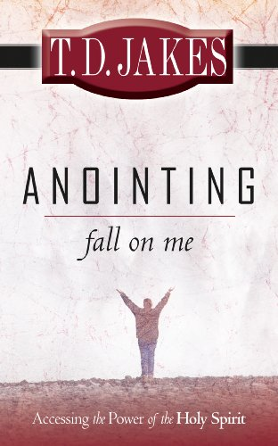 Anointing fall on me accessing the power of the holy spirit anointing fall on me accessing the power of the holy spirit by jakes fandeluxe Image collections