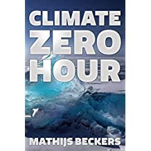 Climate Zero Hour: A plea for sanity in the Energy debate