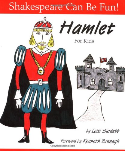 Hamlet For Kids (Shakespeare Can Be Fun!) ()