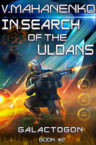 In Search of the Uldans (Galactogon: Book #2) LitRPG Series