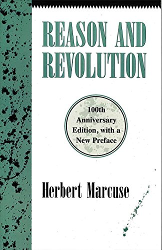 Reason And Revolution: Hegel And The Rise Of Social Theory