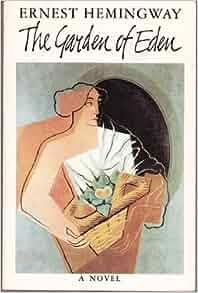 The Garden Of Eden Ernest Hemingway 9780684186931 Books