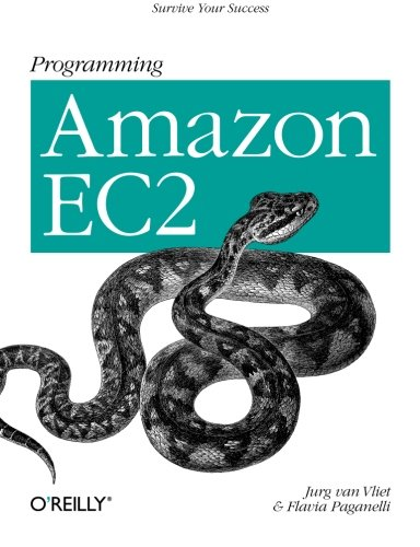 Programming Amazon EC2: Survive your Success