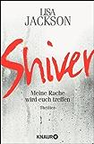 Shiver: Meine Rache wird euch treffen (Ein Fall für Bentz und Montoya) (German Edition)