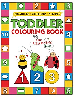 My Numbers, Colours and Shapes Toddler Colouring Book with The ...