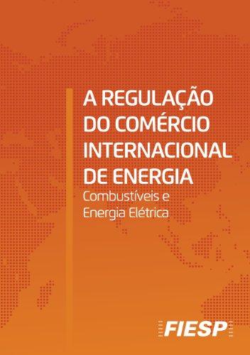 A Regulação do Comérico Internacional de Energia (Portuguese Edition)