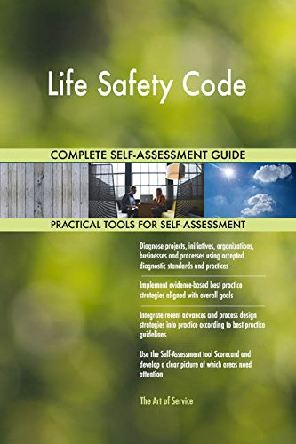 Life Safety Code All-Inclusive Self-Assessment - More than 670 Success Criteria, Instant Visual Insights, Comprehensive Spreadsheet Dashboard, Auto-Prioritized for Quick Results