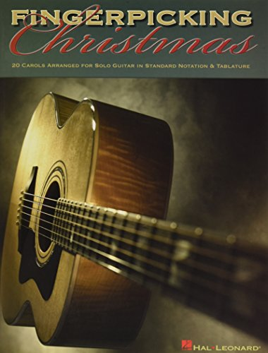 Fingerstyle Guitar Christmas - Fingerpicking Christmas: 20 Carols Arranged for Solo Guitar in Notes & Tablature