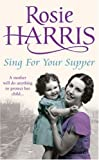 Sing for Your Supper, Rosie Harris, 0434016160