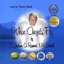 When Angels Fly Audiobook by S. Jackson, A. Raymond, M. Schmidt Narrated by Paula Slade