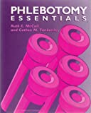 Phlebotomy Essentials, McCall, Ruth E., 0397549296