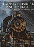 Reading Terminal and Market, Carol M. Highsmith and James L. Holton, 0962087718
