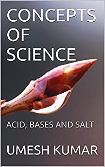CONCEPTS OF SCIENCE: ACID, BASES AND SALT by [KUMAR, UMESH]