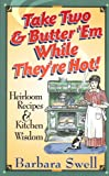 Take Two and Butter 'em While They're Hot, Barbara Swell, 1883206324
