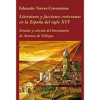 Literatura y facciones cortesanas en la España del