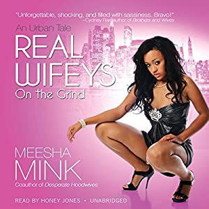 Real Wifeys: On the Grind Audiobook