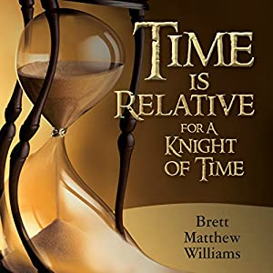 Time Is Relative for a Knight of Time Audiobook