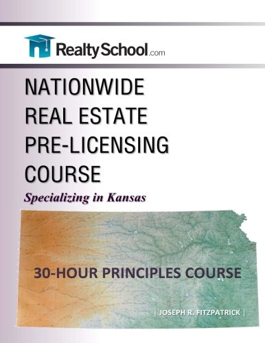 NATIONWIDE REAL ESTATE PRE-LICENSING COURSE:  Specializing in Kansas: 30-Hour Principles Course