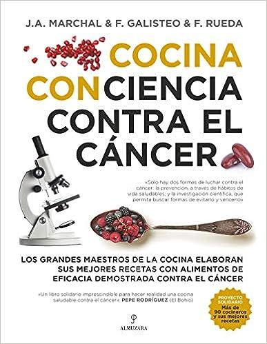 Cocina Con Ciencia Contra El Cáncer por J.a. Marchal epub