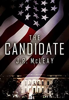 The Candidate (English Edition) por [McLeay, J. R.]