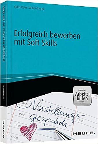 erfolgreich bewerben mit soft skills inkl arbeitshilfen online claus peter mller thurau amazonde bcher - Muller Online Bewerbung