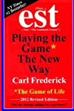 """Est: Playing the Game* the New Way *The Game of Life"