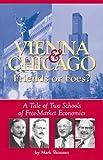 Vienna and Chicago - Friends or Foes?, Mark Skousen, 0895260298