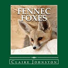 Fennec foxes wily desert hunters the my favorite animals series fennec foxes wily desert hunters the my favorite animals series by johnston fandeluxe Images