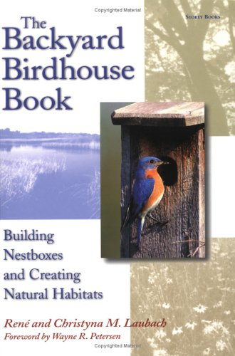 The Backyard Birdhouse Book: Building Nestboxes and Creating Natural Habitats