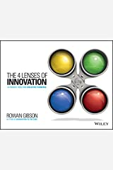 The Four Lenses of Innovation: A Power Tool for Creative Thinking Kindle Edition