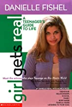 Girl Gets Real: Danielle Fishel Book (Girls Get Real)