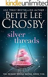 Silver Threads (A Memory House Novel, Book 5)