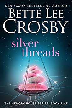 Silver Threads by Bette Lee Crosby