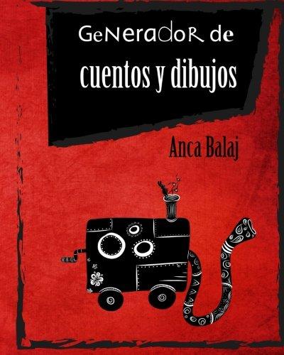 Generador de cuentos y dibujos (Spanish Edition) [Anca Balaj] (Tapa Blanda)