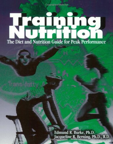 Training Nutrition: The Diet and Nutrition Guide for Peak (Nutrition Training)