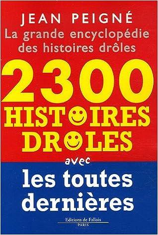 Livres gratuits en ligne La grande encyclopédie des histoires drôles : 2300 histoires drôles pdf ebook