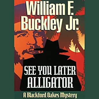 Amazon com: See You Later, Alligator: A Blackford Oakes Mystery