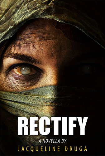 Rectify: A Novella (The Rectify Series Book 1)